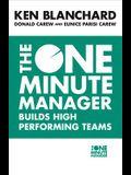 The One Minute Manager: The One Minute Manager Builds High Performing Teams
