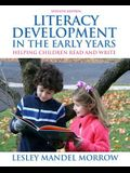 Literacy Development in the Early Years: Helping Children Read and Write [With Myeducationlab]