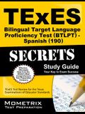 TExES Bilingual Target Language Proficiency Test (Btlpt) - Spanish (190) Secrets Study Guide: TExES Test Review for the Texas Examinations of Educator