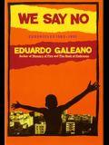 We Say No: Chronicles 1963-1991