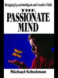 Passionate Mind: Brining Up an Intelligent and Creative Child