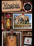 Virginia Curiosities: Quirky Characters, Roadside Oddities & Other Offbeat Stuff