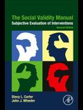 The Social Validity Manual: Subjective Evaluation of Interventions
