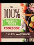 100 Percent Natural Foods Cookbook