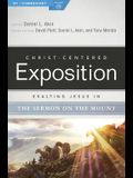 Exalting Jesus in the Sermon on the Mount (Christ-Centered Exposition Commentary)