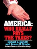 America: Who Really Pays the Taxes?