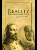 Reality/The Inconceivable Truth
