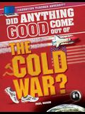 Did Anything Good Come Out of the Cold War?