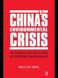 China's Environmental Crisis: An Enquiry into the Limits of National Development: An Enquiry into the Limits of National Development