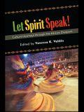 Let Spirit Speak!: Cultural Journeys Through the African Diaspora