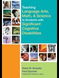 Teaching Language Arts, Math, & Science to Students with Significant Cognitive Disabilities