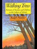 Walking Trees: Portraits of Teachers and Children in the Culture of Schools