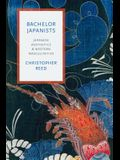 Bachelor Japanists: Japanese Aesthetics and Western Masculinities