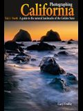 Photographing California Vol. 1 - North: A Guide to the Natural Landmarks of the Golden State