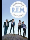 Perfect Circle: The Story of R.E.M