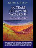 50 Years Receiving Vatican II: A Personal Odyssey