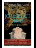 The JOHN SILENCE SERIES - Complete Collection: A Psychical Invasion + Ancient Sorceries + The Nemesis of Fire + Secret Worship + The Camp of the Dog +