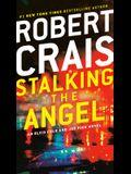 Stalking the Angel: An Elvis Cole and Joe Pike Novel