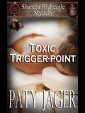 Toxic Trigger-point: Shandra Higheagle Mystery