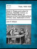 Elliott H. Phelps and Luther W. Bodman, Plaintiffs in Error, vs. Robert Radford Beard, as Receiver of the First National Bank of Pella, Iowa, Defendan