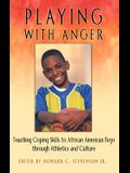 Playing with Anger: Teaching Coping Skills to African American Boys Through Athletics and Culture