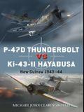 P-47d Thunderbolt Vs Ki-43-II Oscar: New Guinea 1943-44