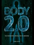 Body 2.0: The Engineering Revolution in Medicine