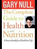 The Complete Guide to Health and Nutrition: A Sourcebook for a Healthier Life