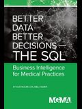 Better Data, Better Decisions- The SQL: Business Intelligence for Medical Practices