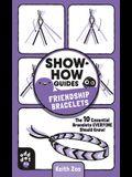 Show-How Guides: Friendship Bracelets: The 10 Essential Bracelets Everyone Should Know!