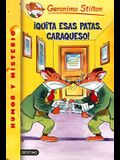Quita Esas Patas, Caraqueso! = Paws Off, Cheddarface!