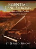 Essential Piano Exercises Every Piano Player Should Know: Learn Intervals, Pentascales, Tetrachords, Scales (major and minor), Chords (triads, sus, au