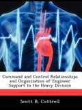 Command and Control Relationships and Organization of Engineer Support to the Heavy Division