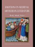 Emotions in Medieval Arthurian Literature: Body, Mind, Voice