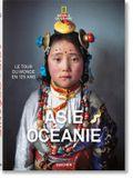 National Geographic. Le Tour Du Monde En 125 Ans. Asie&océanie