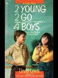 2 Young 2 Go for Boys
