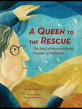 A Queen to the Rescue: The Story of Henrietta Szold, Founder of Hadassah