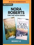 Nora Roberts Time and Again Series: Books 1-2: Time Was & Times Change