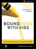 Boundaries with Kids Participant's Guide: When to Say Yes, How to Say No