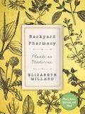 Backyard Pharmacy Mini: Plants as Medicine
