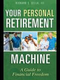 Your Personal Retirement Machine: A Guide to Financial Freedom