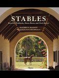 Stables: Beautiful Paddocks, Horse Barns, and Tack Rooms