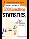 McGraw-Hill's 500 Statistics Questions: Ace Your College Exams