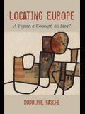Locating Europe: A Figure, a Concept, an Idea?