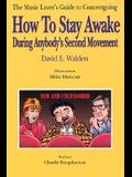 How to Stay Awake During Anybody's Second Movement: The Average Music Lover's Guide to Concertgoing