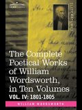 The Complete Poetical Works of William Wordsworth, in Ten Volumes - Vol. IV: 1801-1805