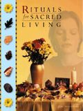Rituals for Sacred Living: Tapping the Infinite Energy of the Universe