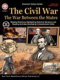 The Civil War: The War Between the States, Grades 5 - 12