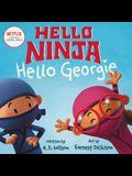 Hello, Ninja. Hello, Georgie.