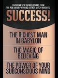 Success! (Original Classic Edition): The Richest Man in Babylon; The Magic of Believing; The Power of Your Subconscious Mind